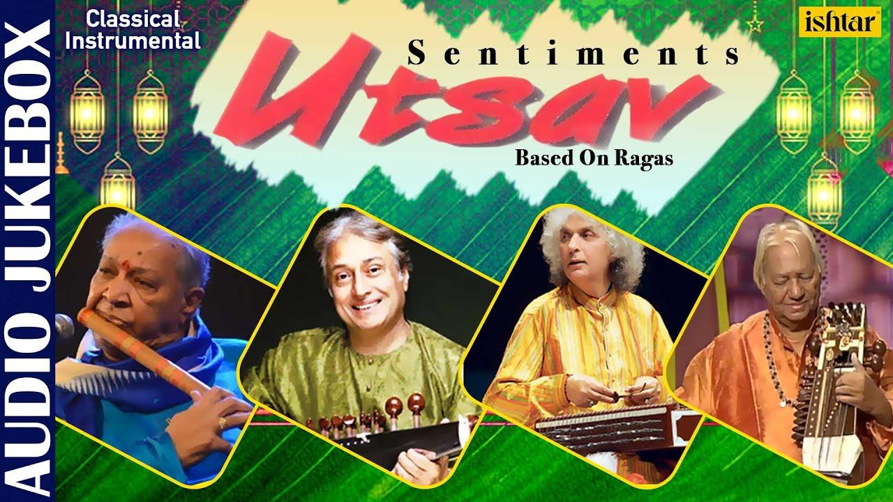 Sentiments Utsav - Based On Ragas | Pt. Hari Prasad Chaurasiya, Ustad Amjad Ali Khan | Folk Music