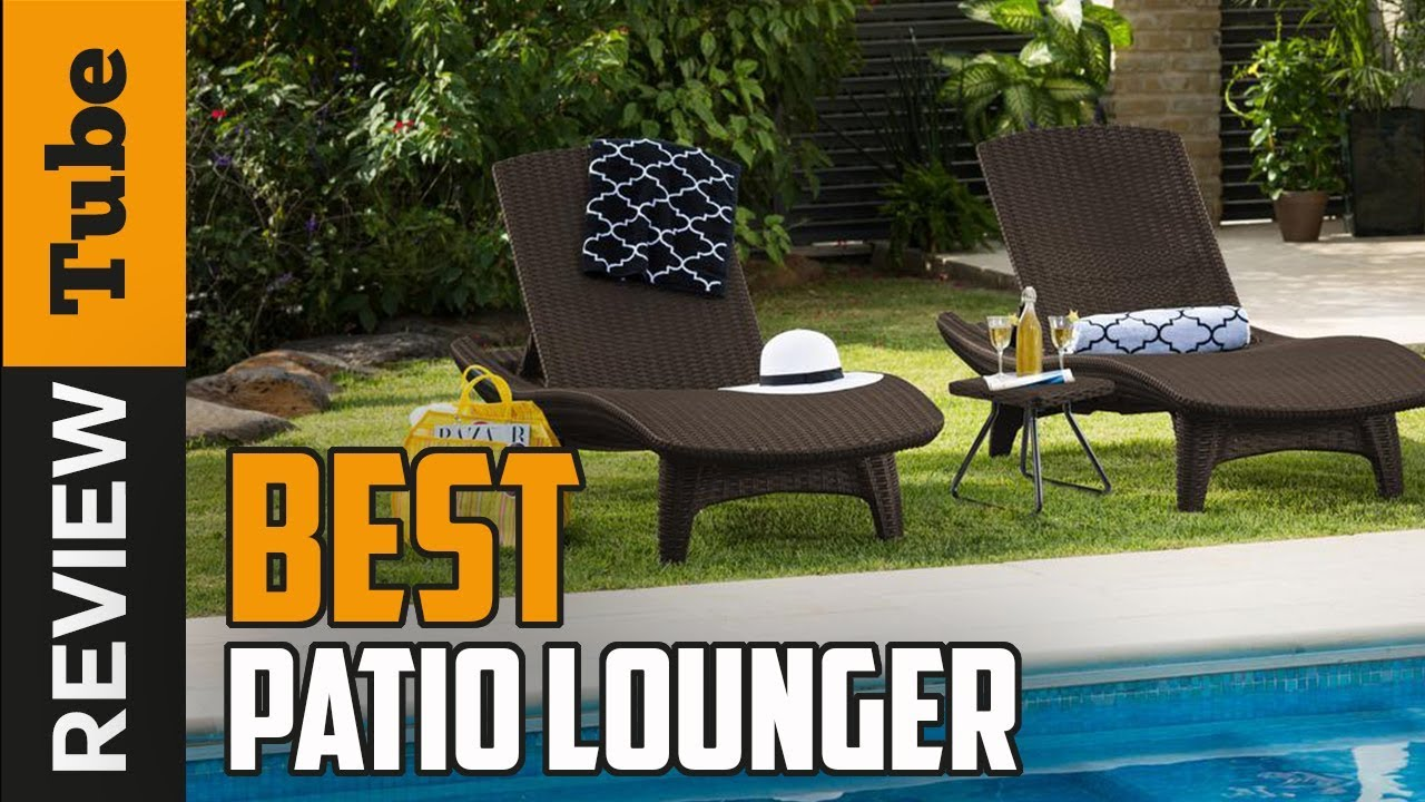 Patio Lounger Best Patio Lounger 2019 Buying Guide Youtube