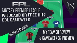 FPL | DBL GAMEWEEK 32 | SELECTION & TRANSFERS -  WILDCARD or FREE-HIT? FANTASY PREMIER LEAGUE 18/19