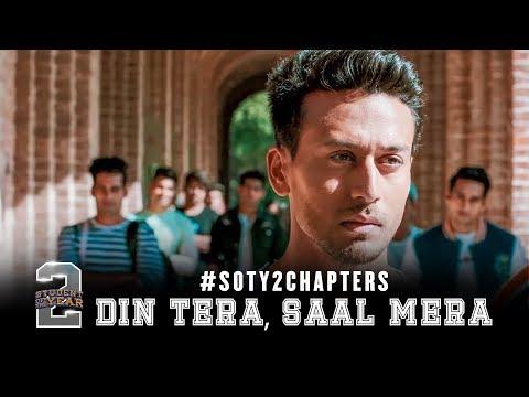 #SOTY2Chapters   Din tera, saal mera   Tiger Shroff   Aditya Seal   Punit Malhotra   In cinemas now