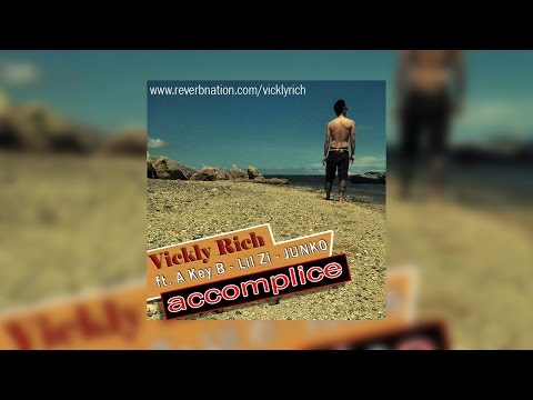 VICKLY RICH - Accomplice (ft. A KEY B, LIL ZI & JUNKO) [Official Audio]