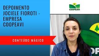Depoimento Jociele Fioroti - Coopeavi - Conteúdo Mágico