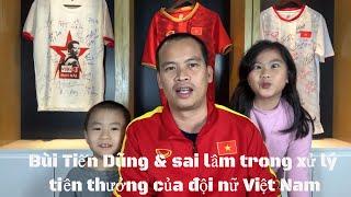 Bùi Tiến Dũng - vấn đề thưởng tiền đội nữ Việt Nam & Thái Lan bị loại