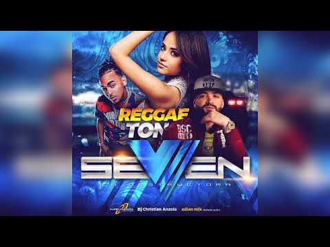 REGGAETON SEVEN 2018 VOL. 1 - DJ CHRISTIAN ANZOLA | 2018