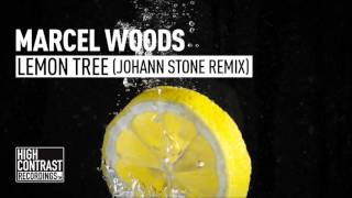Marcel Woods - Lemon Tree (Johann Stone Remix) [High Contrast Recordings]