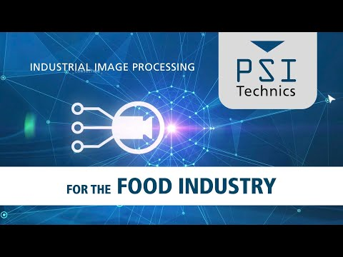 Industrial Image Processing for the Food Industry, by PSI Technics