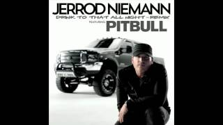 Download Jerrod Niemann Feat Pitbull Drink To That All Night (Remix) MP3 song and Music Video