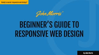 Beginners Guide to Responsive Web Design