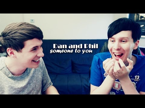 Dan and Phil | Someone to You