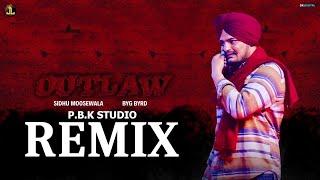 Outlaw Remix | Sidhu Moose Wala | Byg Byrd | Ft. P.B.K Studio