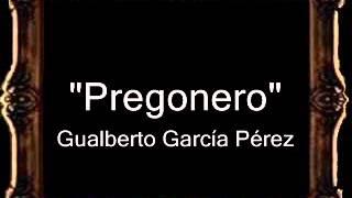 Pregonero - Gualberto García Pérez [AM]