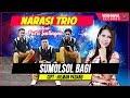 Narasi Trio - Sumolsol Bagi - Cipt  Himan Padang [Lagu Batak Official Video]