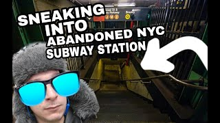 Sneaking into abandoned NYC Subway *FOOTAGE*