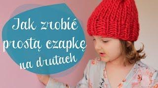 Jak zrobić prostą czapke na drutach - oulala.pl i czaszamotac
