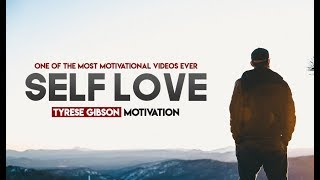 Love Yourself - One of the Greatest Speeches Ever  (ft. Tyrese Gibson)