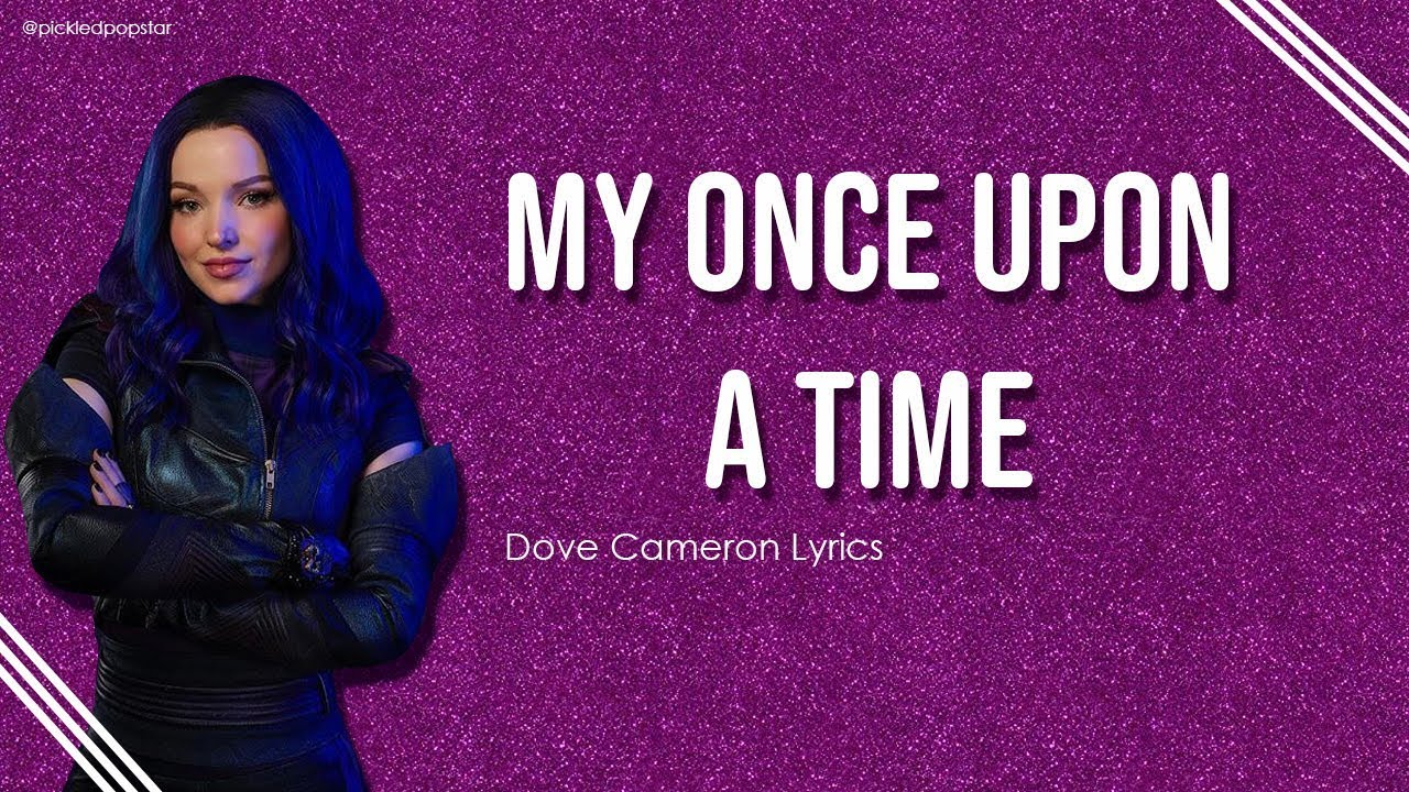 My Once Upon A Time - Dove Cameron (Lyrics) [From Disney's Descendants 3]