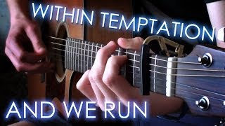 Within Temptation - And We Run (Acoustic Instrumental)