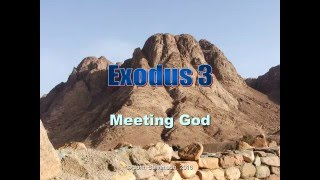 Exodus 3.  Meeting God; Moses and the Burning Bush