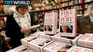 The Trump Presidency: 'Fire and Fury' goes on sale amid controversy