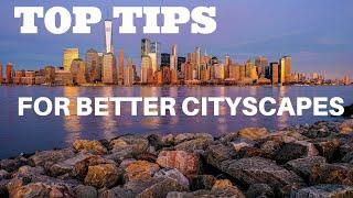 16 Tips for Better Cityscape Photographs!