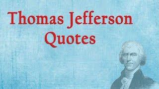 A List Of Famous Thomas Jefferson Quotes