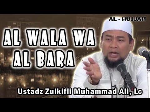 AL-WALA WA AL-BARA | Ust. Zulkifli Muhammad Ali, Lc