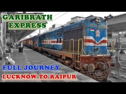 Lucknow-Raipur GARIBRATH Express : A Complete Journey (India
