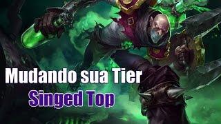 Mudando sua Tier : Prata I - Singed Top (PT-BR)
