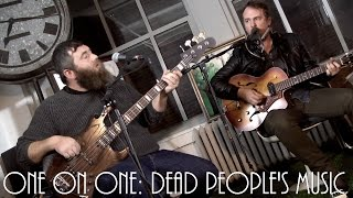 ONE ON ONE: Hallelujah The Hills - Dead People