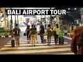 BALI  Airport Arrival Complete Tour | Bali Ngurah Rai International Airport, Denpasar Indonesia