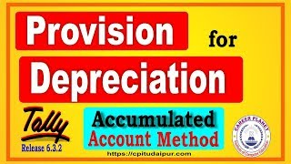 Provision for Depreciation Entry in Tally ERP 9 Part- 80| Accumulated Depreciation in Tally