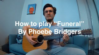 The easiest chord chart to use is available here (you'll need an ad blocker):https://tabs.ultimate-guitar.com/tab/phoebe-bridgers/funeral-chords-2150411let m...