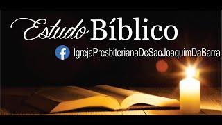 Estudo Bíblico 09.06.2021 - Igreja Presbiteriana de São Joaquim da Barra