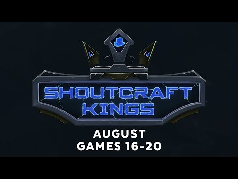 ShoutCraft Kings August - Games 16-20