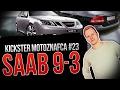 Saab 9-3 - Kickster MotoznaFca #23