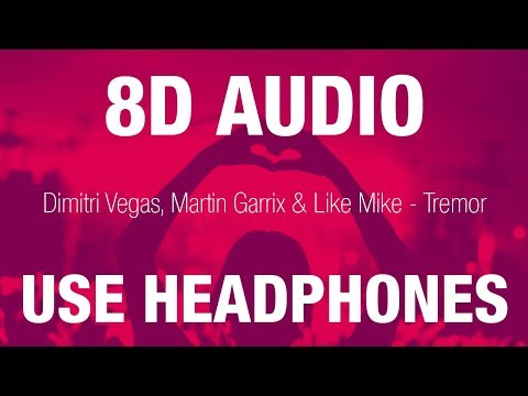 Dimitri Vegas, Martin Garrix & Like Mike - Tremor | 8D AUDIO