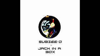 Subzee-D - Jack in a Box
