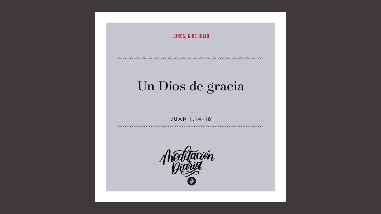 Un Dios de gracia – Meditación Diaria