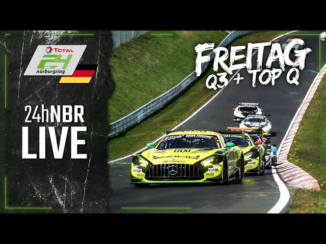 LIVE 🇩🇪  Qualifying 3 und TOP Qualifying | ADAC 24h-Rennen 2021 Nürburgring | Deutsch