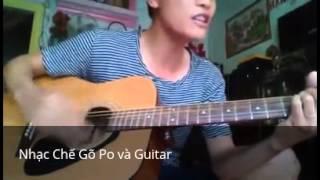 Nhạc Chế Gõ Po và Guitar - Lk nhạc chế + nhạc chữ tình - Chun Yo Hóc  2016