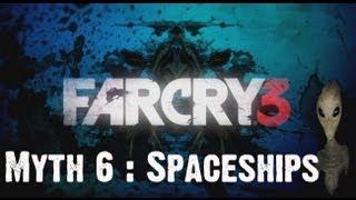 Far Cry 3 Myth Investigations Myth 6 : Spaceships (U.F.O's)