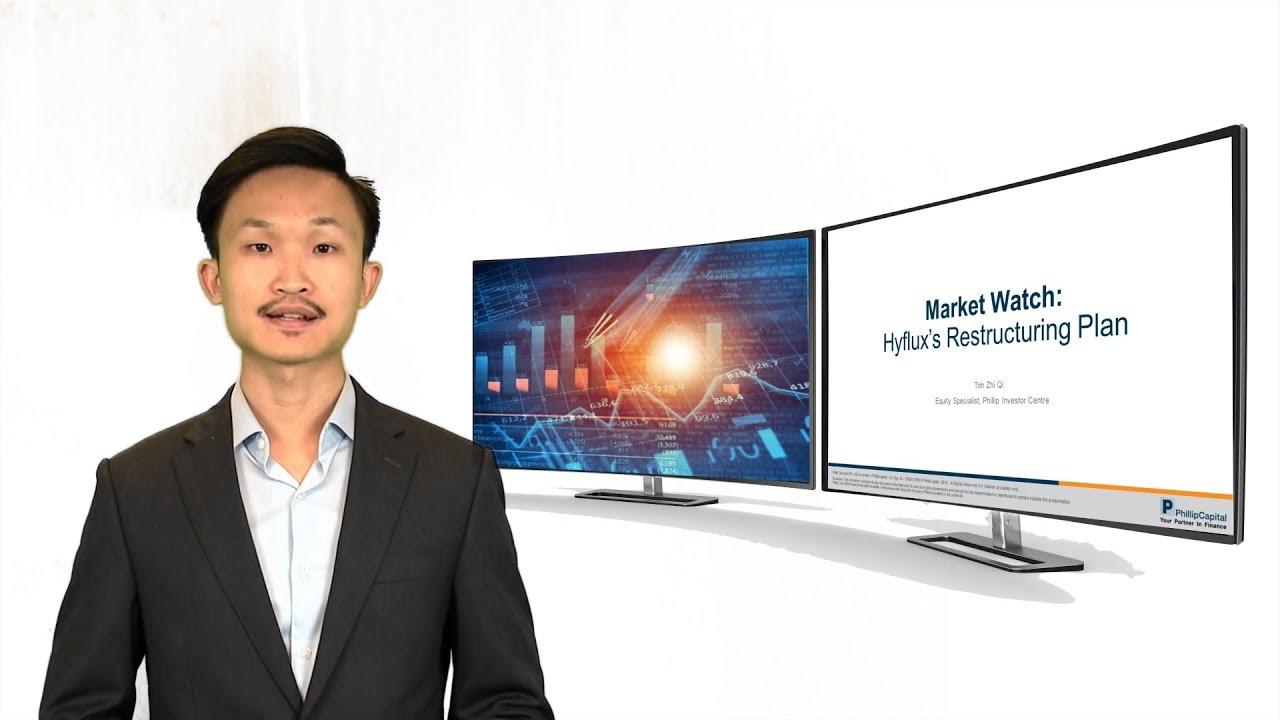 Market Watch: Hyflux's Restructuring Plan