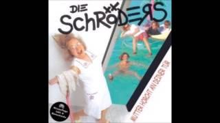 Die Schröders -  Explosive Zeiten