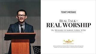 Real Worship - Ps. Michael Gunawan, S.Ked, M.Th - Gereja Satu Jam Saja