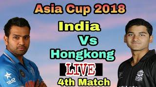India vs Hong Kong Live Streaming Match Video & Highlights | 18 Sep 2018