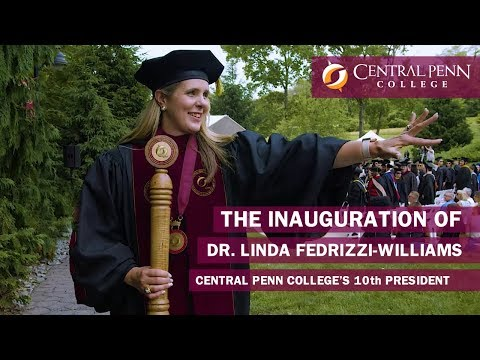 The Inauguration of Central Penn College's 10th President: Dr. Linda Fedrizzi-Williams