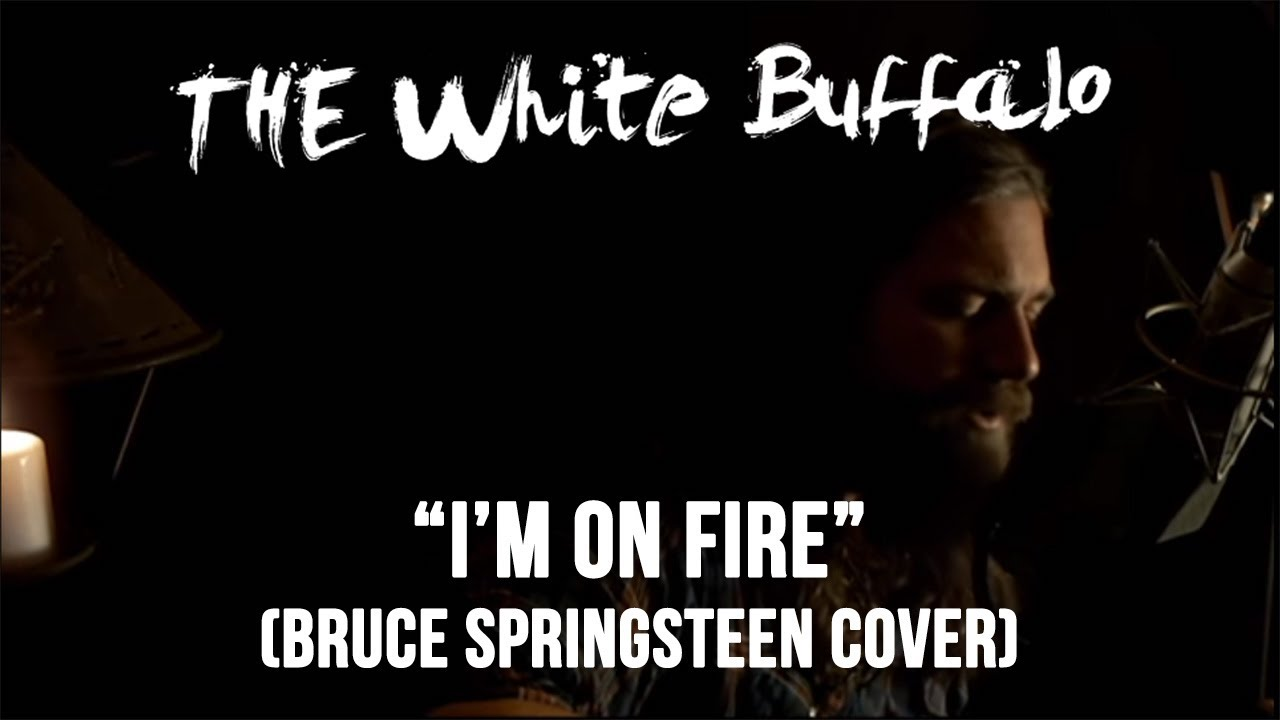im-on-fire-cover-the-white-buffalo-original-by-bruce-springsteen-thewhitebuffalomusic