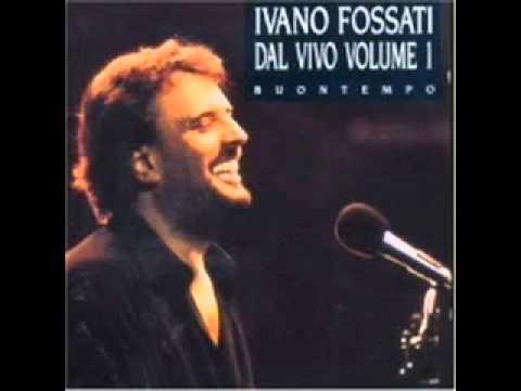 Ivano Fossati - La pioggia di marzo (live)