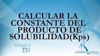 Calcular la Constante del Producto de Solubilidad (Kps)