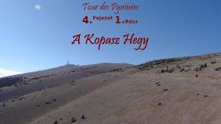 Tour des Pyrénées 4.fejezet 1.rész: A Kopasz Hegy